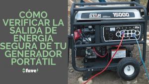 Cómo verificar la salida de energía segura de tu generador portátil
