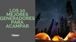 Los 10 mejores generadores para acampar