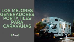 Los mejores generadores portátiles para caravanas