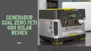 Generador Goal Zero Yeti 400 Solar Review
