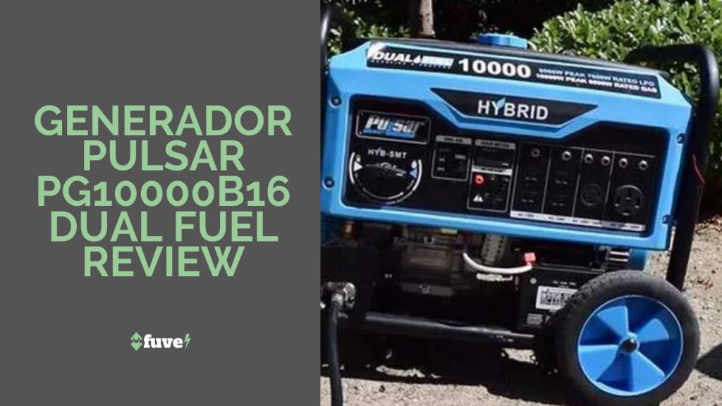 Generador Pulsar PG10000B16 Dual Fuel Review